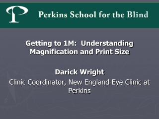 Getting to 1M:  Understanding Magnification and Print Size Darick Wright