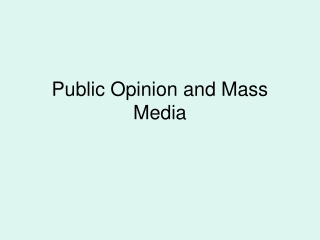 Public Opinion and Mass Media