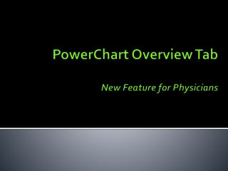 PowerChart Overview Tab New Feature for Physicians