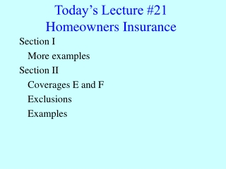 Today's Lecture #21 Homeowners Insurance