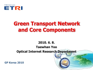 Green Transport Network and Core Components