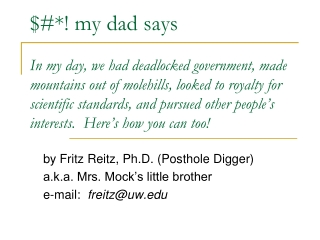 by Fritz Reitz, Ph.D. (Posthole Digger)  a.k.a. Mrs. Mock's little brother e-mail:   freitz@uw