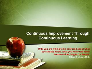 Continuous Improvement Through Continuous Learning
