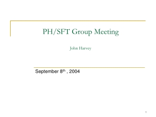 PH/SFT Group Meeting John Harvey