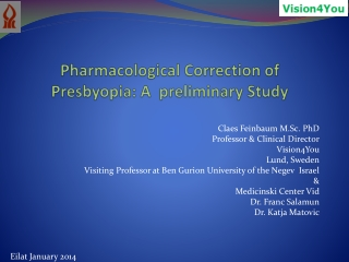 Pharmacological Correction of  Presbyopia : A  preliminary Study
