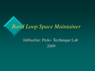 Band Loop Space Maintainer