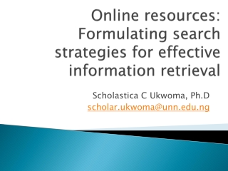 Online resources: Formulating search strategies for effective information retrieval