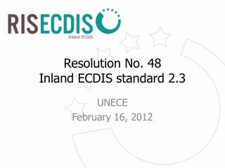 Resolution No. 48 Inland ECDIS standard 2.3