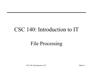 CSC 140: Introduction to IT