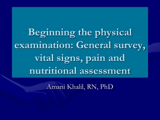 Beginning the physical examination: General survey, vital signs, pain and nutritional assessment