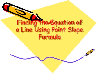 Finding the Equation of a Line Using Point Slope Formula