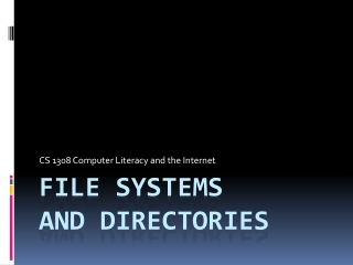 File Systems  and Directories