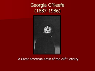 Georgia O'Keefe (1887-1986)