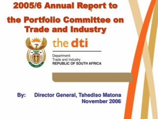 2005/6 Annual Report to  the Portfolio Committee on Trade and Industry