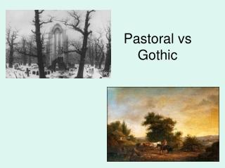 Pastoral vs Gothic