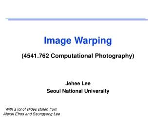 Image Warping (4541.762 Computational Photography)