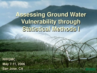 Assessing Ground Water Vulnerability through Statistical Methods I