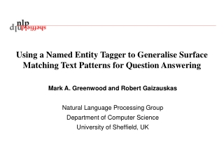 Using a Named Entity Tagger to Generalise Surface Matching Text Patterns for Question Answering