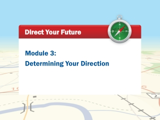 Module 3: Determining Your Direction