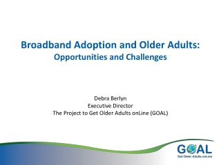 Broadband Adoption and Older Adults:  Opportunities and Challenges
