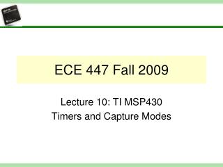 ECE 447 Fall 2009