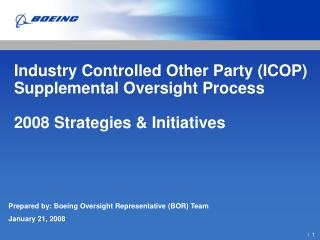 Prepared by: Boeing Oversight Representative (BOR) Team January 21, 2008
