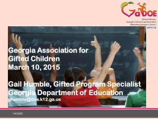 Georgia Association for  Gifted Children    March 10, 2015 Gail Humble, Gifted Program Specialist