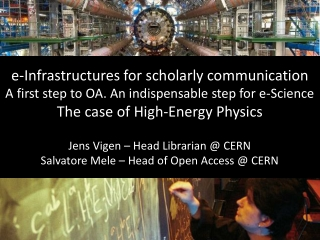 e-Infrastructures for scholarly communication