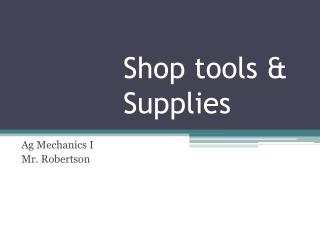 Shop tools & Supplies