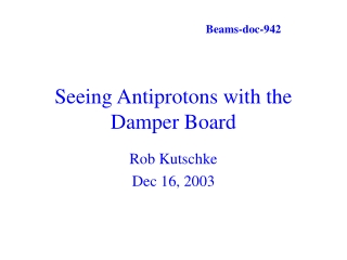 Seeing Antiprotons with the Damper Board