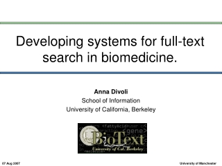 Developing systems for full-text search in biomedicine.