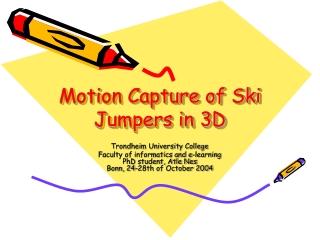 Motion Capture of Ski Jumpers in 3D