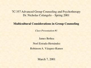 7C:357 Advanced Group Counseling and Psychotherapy Dr. Nicholas Colangelo – Spring 2001 Multicultural Considerations i