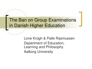 The Ban on Group Examinations in Danish Higher Education