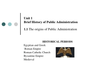 Unit 1 Brief History of Public Administration 1.1  The origins of Public Administration