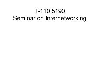 T-110.5190 Seminar on Internetworking