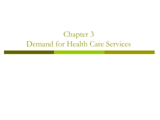 Chapter 3 Demand for Health Care Services