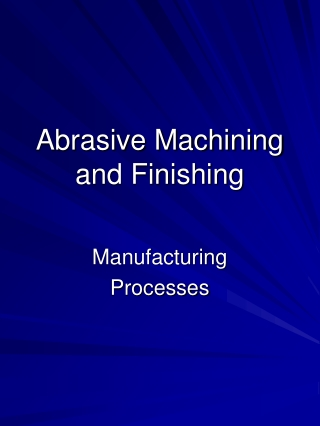Abrasive Machining and Finishing