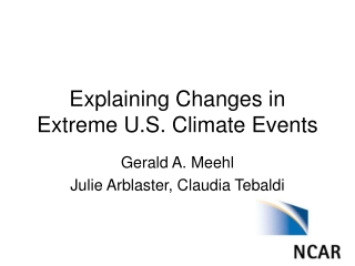 Explaining Changes in  Extreme U.S. Climate Events