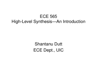 ECE 565 High-Level Synthesis—An Introduction