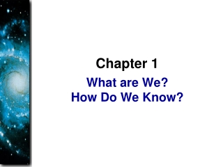 What are We? How Do We Know?