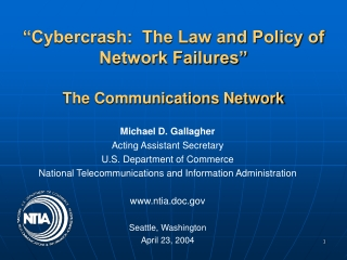 """Cybercrash:  The Law and Policy of Network Failures"" The Communications Network"