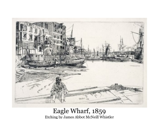 Eagle Wharf, 1859 Etching by James Abbot McNeill Whistler