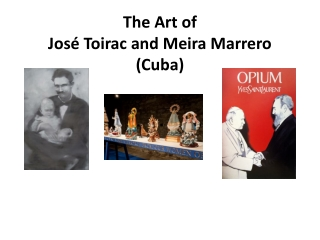 The Art of José Toirac and Meira Marrero (Cuba)
