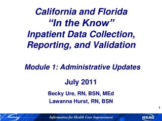 "California and Florida ""In the Know"" Inpatient Data Collection,  Reporting, and Validation  Module 1: Administrative"