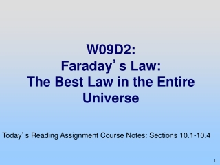 W09D2: Faraday ' s Law: The Best Law in the Entire Universe
