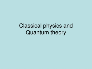 Classical physics and Quantum theory