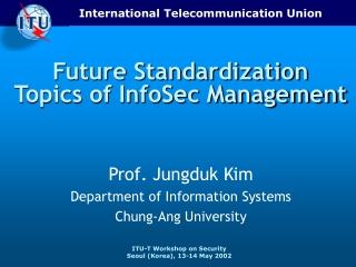 Future Standardization  Topics of InfoSec Management