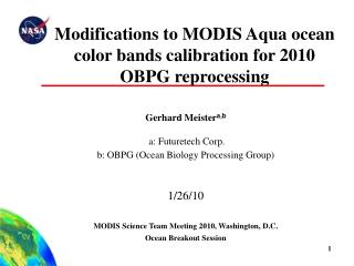 Modifications to MODIS Aqua ocean color bands calibration for 2010 OBPG reprocessing