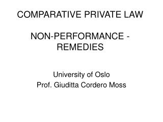 COMPARATIVE PRIVATE LAW NON-PERFORMANCE - REMEDIES